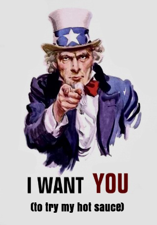 I want you - to try my hotsauce