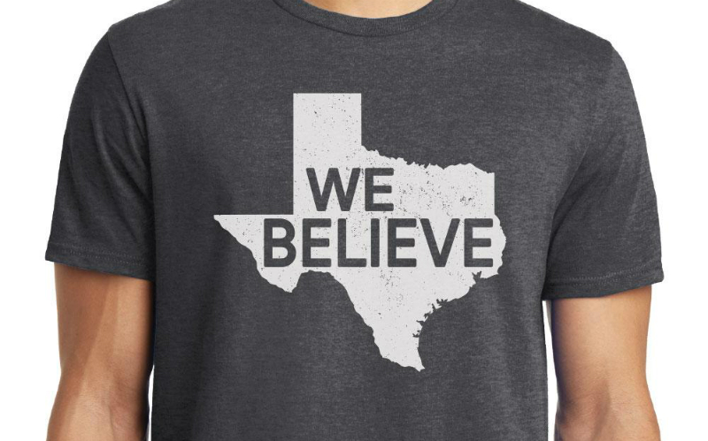 we believe in texas
