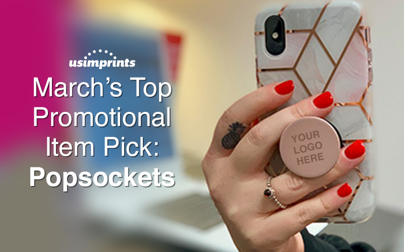 march-top-promotional-item-popsockets