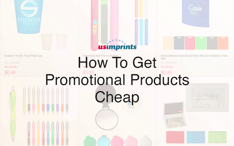 how-to-get-promotional-products-cheap-usimprints